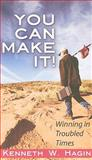 You Can Make It!, Kenneth W. Hagin, 0892767502