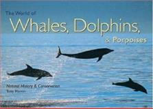 The World of Whales, Dolphins, and Porpoises, Tony Martin, 0896587509