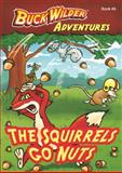 The Squirrels Go Nuts, Timothy R. Smith, 0982547501