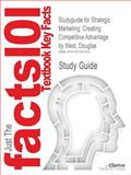 Studyguide for Strategic Marketing : Creating Competitive Advantage by Douglas West, ISBN 9780199556601, Cram101 Textbook Reviews and West, Douglas, 1467267503