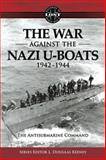 The War Against the Nazi U-Boats 1942 - 1944, L. Douglas Keeney, 160746750X