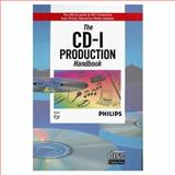 The CD-I Production Handbook, Philips IMS Staff, 0201627507