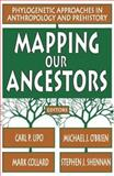 Mapping Our Ancestors : Phylogenic Methods in Anthropology and Prehistory, , 0202307506