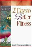 21 Days to Better Fitness, Maggie G. Robinson, 0310217504