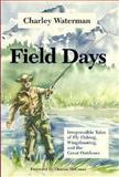 Field Days, Charles F. Waterman, 0924357509