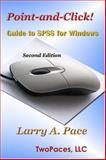 Point-and-Click! Guide to SPSS for Windows, Second Edition, Pace, Larry, 0979977509