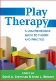 Play Therapy : A Comprehensive Guide to Theory and Practice, , 1462517501