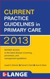 Current Practice Guidelines in Primary Care 2013, Esherick, Joseph S. and Clark, Daniel S., 0071797505
