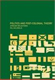 Politics and Post-Colonial Theory, Pal Ahluwalia, 0415247500