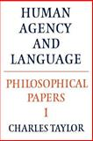Philosophical Papers : Human Agency and Language, Taylor, Charles, 0521317509