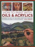 How to Paint with Oils and Acrylics, Hazel Harrison, 075482750X