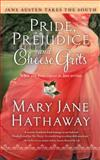 Pride, Prejudice and Cheese Grits, Mary Jane Hathaway, 1476777500