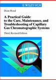 A Practical Guide to the Care, Maintenance and Troubleshooting of Capillary Gas Chromatographic Systems, Rood, Dean, 3527297502