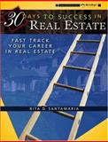 30 Days to Success in Real Estate : Fast Track Your Career in Real Estate, Santamaria, Rita, 0324227507