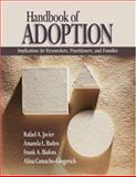 Handbook of Adoption : Implications for Researchers, Practitioners, and Families, Baden, Amanda L. and Biafora, Frank A., 1412927501