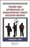 Theory and Approaches of Unascertained Group Decision-Making, Zhu, Jianjun, 1420087509