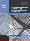 The Official Introduction to DB2(R) for Z/OS(R) : Covers DB2(R) Universal Database for z/OS(R) Version 8, Sloan, Susan Graziano, 0131477501