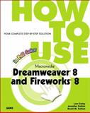 How to Use Macromedia Dreamweaver 8 and Fireworks 8, Coley, Lon and Fulton, Jennifer, 0672327503