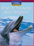 What Do You Know about Dolphins?, National Geographic Learning National Geographic Learning, 0792287509