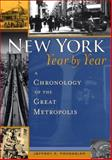 New York, Year by Year : A Chronology of the Great Metropolis, Kroessler, Jeffrey A., 0814747507