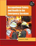 Occupational Safety and Health in the Emergency Services, Angle and Angle, James S., 1439057508