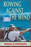 Rowing Against the Wind, Angela Madsen, 1555717500