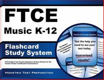 FTCE Music K-12 Flashcard Study System : FTCE Subject Test Practice Questions and Exam Review for the Florida Teacher Certification Examinations, FTCE Exam Secrets Test Prep Team, 1609717503