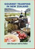 Gourmet Tramping in New Zealand, Sawyer, John and Baker, Liz, 1877257508