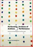 Performing Archives/Archives of Performance, , 8763537508