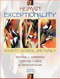 Human Exceptionality : Society, School, and Family, Hardman, Michael L. and Drew, Clifford J., 0205337503