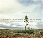 The Oldest Living Things in the World, Rachel Sussman, 022605750X
