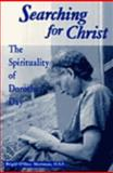 Searching for Christ : The Spirituality of Dorothy Day, Merriman, Brigid O., 0268017506
