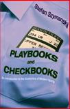 Playbooks and Checkbooks : An Introduction to the Economics of Modern Sports, Szymanski, Stefan, 0691127506