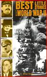 Best Little Stories from World War II, Kelly, C. Brian, 0962487503