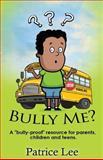 Bully Me?, Patrice Lee, 1478277505