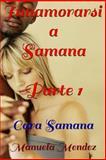 Innamorarsi a Samana - Cara Samana, Manuela Mendez, 1492347507