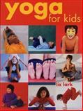 Yoga for Kids, Liz Lark, 1552977501