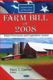 Farm Bill of 2008 : Major Provisions and Legislative Action, Conner, Mary T., 1607417502