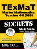 TExMaT Master Mathematics Teacher 4-8 (088) Secrets Study Guide : TExMaT Test Review for the Texas Examinations for Master Teachers, TExMaT Exam Secrets Test Prep Team, 1614037507