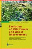 Evolution of Wild Emmer and Wheat Improvement : Population Genetics, Genetic Resources, and Genome Organization of Wheat's Progenitor, Triticum Dicoccoides, Nevo, E. and Fahima, T., 3540417508