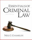 Essentials of Criminal Law, Chamelin, Neil E., 0132447509