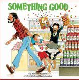 Something Good, Robert Munsch, 0613377508