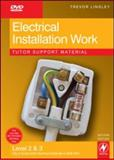 Electrical Installation Work Tutor Support Material : City and Guilds 2330 Level 2 and 3 Certificate in Electrotechnical Technology Installation (Buildings and Structures) Route, Linsley, Trevor, 0750687509