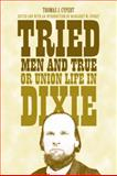 Tried Men and True, or Union Life in Dixie, Thomas Jefferson Cypert, 0817317503