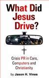What Did Jesus Drive?, Jason Vines, 1502537508