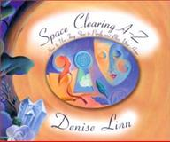 Space Clearing A-Z, Denise Linn, 1561707503