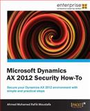 Microsoft Dynamics AX 2012 Security - How To, Ahmed Mohamed Rafik, 1849687501