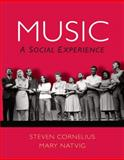 Music : A Social Experience, Cornelius, Steven and Natvig, Mary, 0136017509