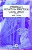 Approximate Methods in Structural Seismic Design, A. Scarlat, 0419187502