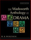 The Wadsworth Anthology of Drama, Worthen, W. B., 0838407501